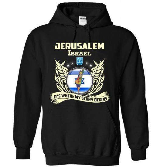 jerusalem- Its Where My Story Begins! (NEW DESIGN) - #gift basket #grandparent gift. CHECKOUT => https://www.sunfrog.com/LifeStyle/jerusalem-Its-Where-My-Story-Begins-NEW-DESIGN-5669-Black-Hoodie.html?68278