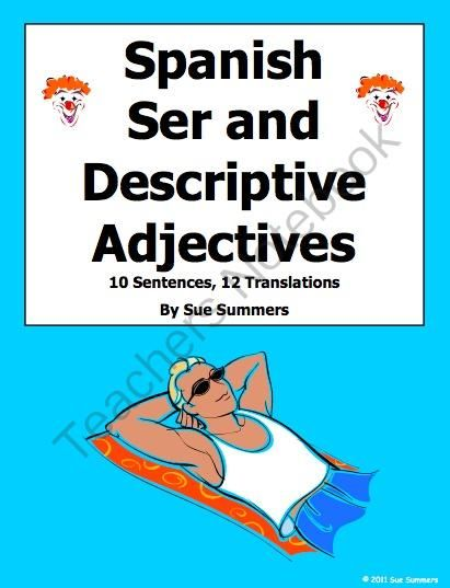 Spanish Adjectives and Ser 10 Sentences and 10 Adjectives Translations #2 from Sue Summers on TeachersNotebook.com -  (2 pages)  - Includes 7 clip art images to identify. Spanish grammar, descriptive adjectives.