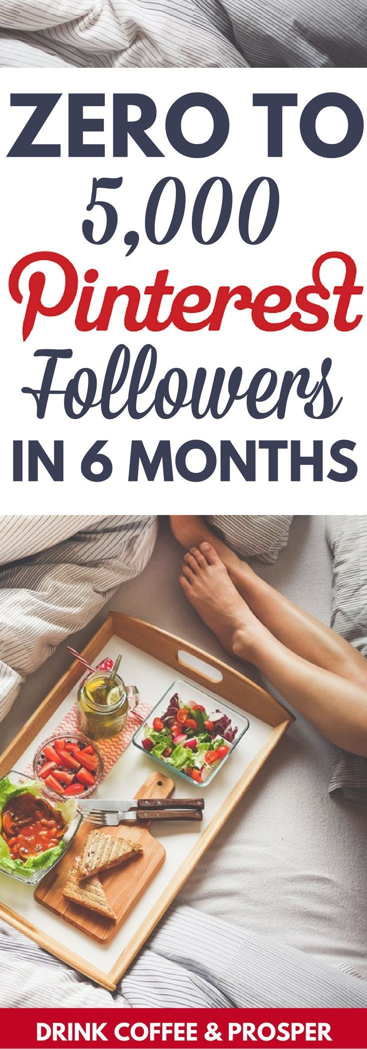 How I Went Zero to 5,000 followers on Pinterest in 6 months | grow social media following | get pinterest followers | how to get pinterest followers | get pinterest followers fast | grow social media following fast | how to get 5000 followers | http://drinkcoffeeandprosper.com