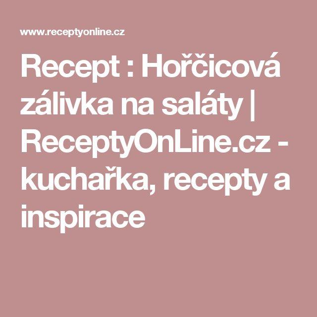 Recept : Hořčicová zálivka na saláty | ReceptyOnLine.cz - kuchařka, recepty a inspirace