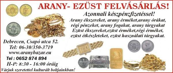 Arany, ezüst felvásárlás Debrecenben, Debrecen [Pepita Hirdető]