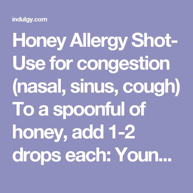 Honey Allergy Shot- Use for congestion (nasal, sinus, cough) To a spoonful of honey, add 1-2 drops each: Young Living Peppermint, lemon, and lavender essential oils. I LOVE this remedy for congestion of any kind! Breathe easier in minutes. To order the oils, go to youngliving.com. Alaina Pollard, member #1674607