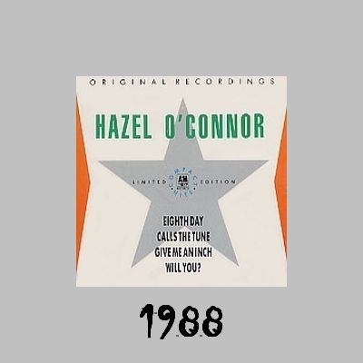 Hazel O'Connor - Eighth Day - Calls The Tune - Give Me An Inch - Will You
