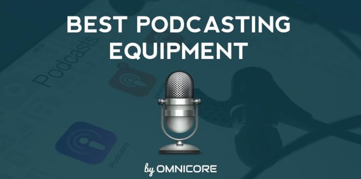 Best Podcast Equipment 2015 for a Dream Setup
