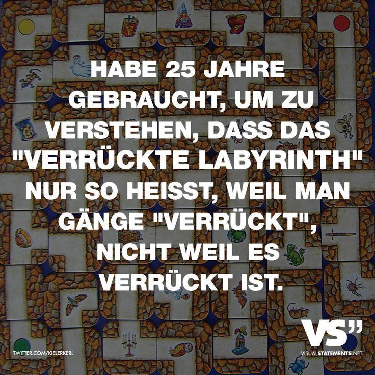 """Visual Statements® HABE 25 JAHRE GEBRAUCHT, UM ZU VERSTEHEN, DASS DAS """"VERRÜCKTE LABYRINTH"""" NUR SO HEISST, WEIL MAN GÄNGE """"VERRÜCKT"""", NICHT WEIL ES VERRÜCKT IST. Sprüche/ Zitate/ Quotes/ Spaß/ witzig/ lustig/ Fun"""