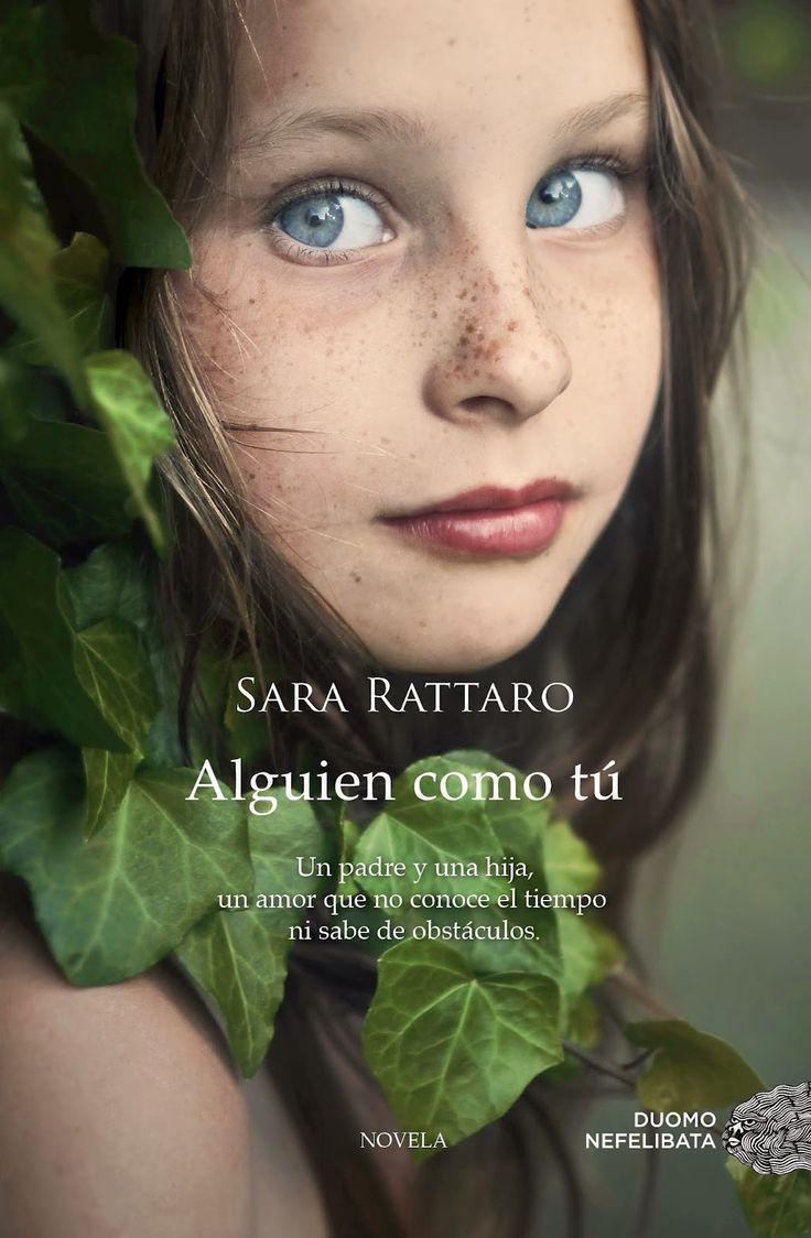 Alguien como tú - Sara Rattaro http://www.eluniversodeloslibros.com/2015/04/alguien-como-tu-sara-rattaro.html