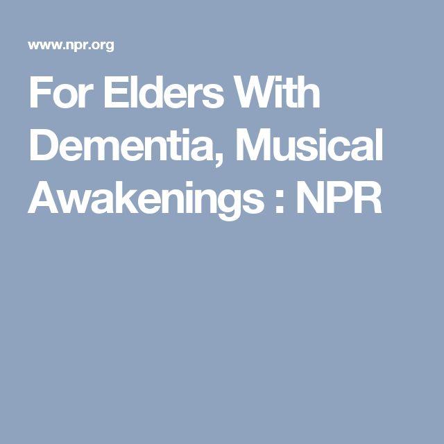 For Elders With Dementia, Musical Awakenings : NPR