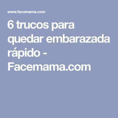 6 trucos para quedar embarazada rápido - Facemama.com