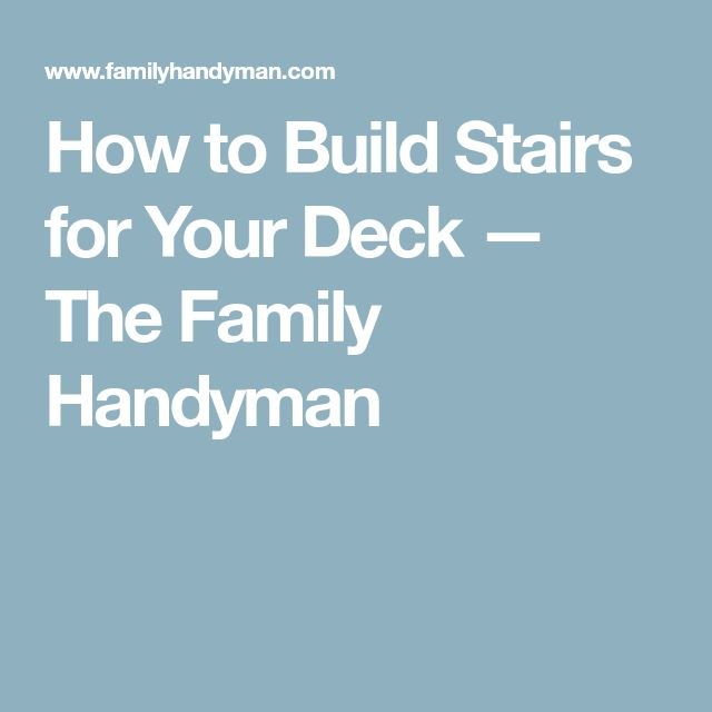 How to Build Stairs for Your Deck — The Family Handyman