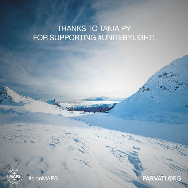 #Gratitude to Tania Py for supporting #unitebylight for the Marine Arctic Peace Sanctuary! #signMAPS parvati.org