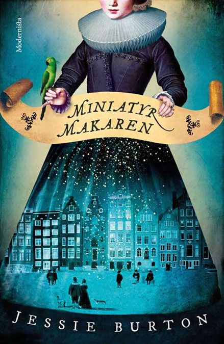 Miniatyrmakaren av Jessie Burton, skriver Ewa Sundbäck om i SkrivarSidans bokblogg. En skickligt berättad historisk roman med övernaturliga toner.