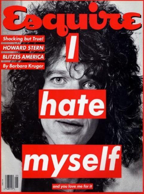 "Art: Barbra Kruger ""I Hate Myself"" - Esquire, Howard Stern"