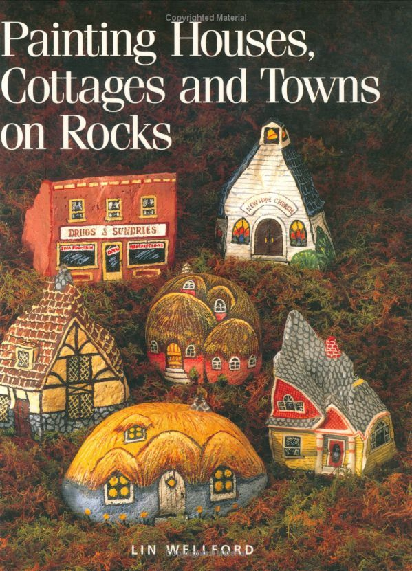 Amazon.com: Painting Houses, Cottages and Towns on Rocks (9780891347200): Lin Wellford: Books