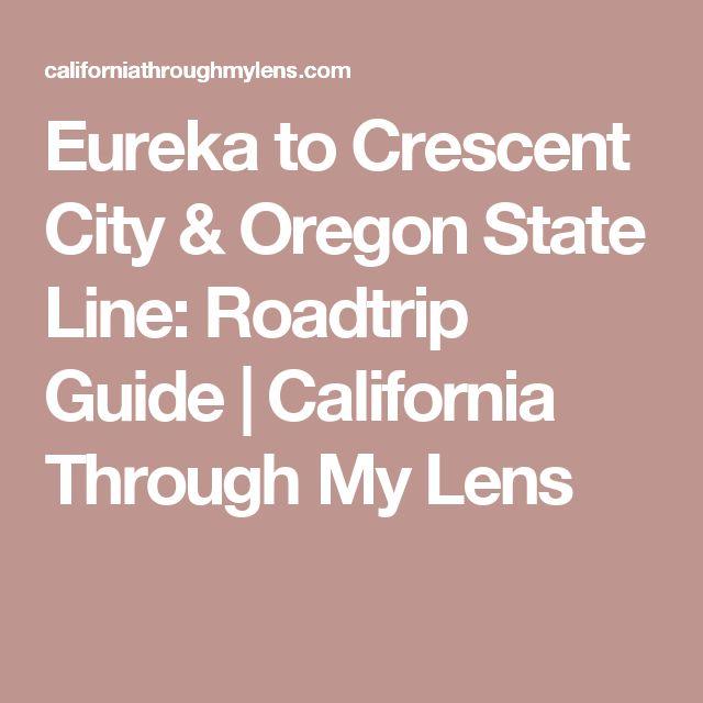 Eureka to Crescent City & Oregon State Line: Roadtrip Guide | California Through My Lens