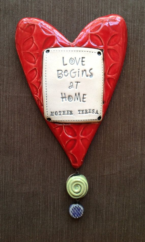 "$34.00  Ceramic Wall Plaque ""Love Begins at Home""  Mother Teresa  © Malena Bisanti-Wall Studio"