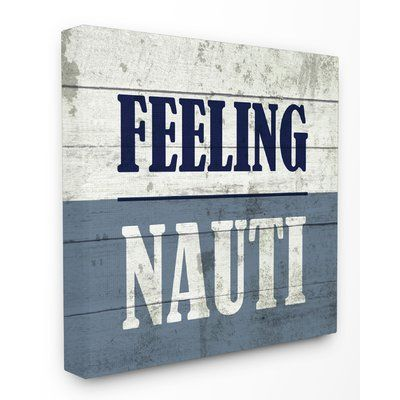 """Stupell Industries 'Feeling Nauti Beach Humor' Stretched Canvas Wall Art Size: 17"""" H x 17"""" W x 1.5"""" D"""