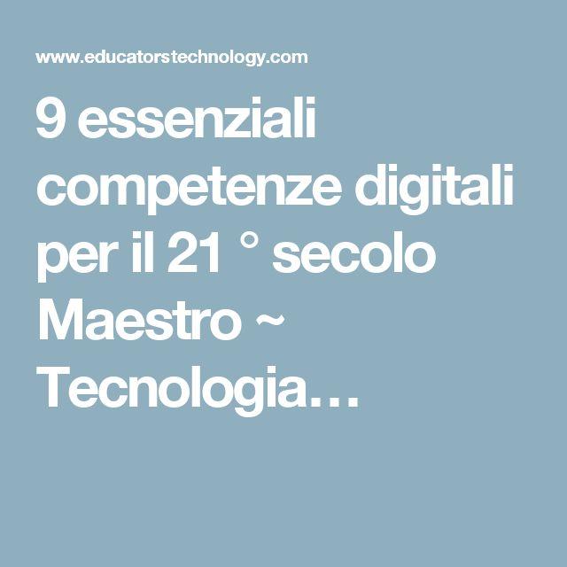 9 essenziali competenze digitali per il 21 ° secolo Maestro ~ Tecnologia…