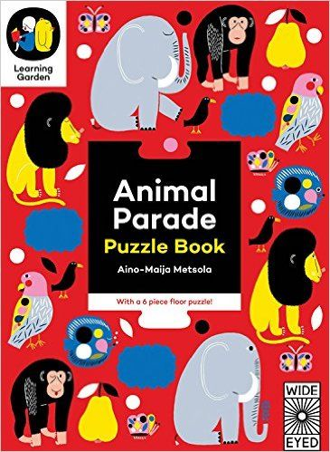 Animal Parade: Puzzle Book - With a 6 piece floor puzzle! (The Learning Garden): Aino-Maija Metsola