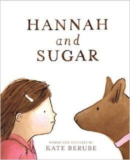 Hannah and Sugar by Kate Berube looks at overcoming fear of dogs.  #dogsafety