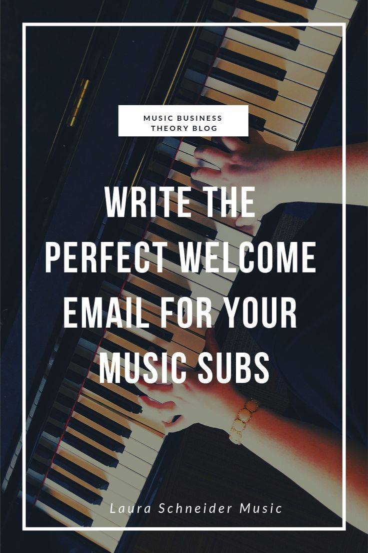 Write The Perfect Welcome Email Musicians Rarely Do These Tips Music Tutorials Music Business Musician