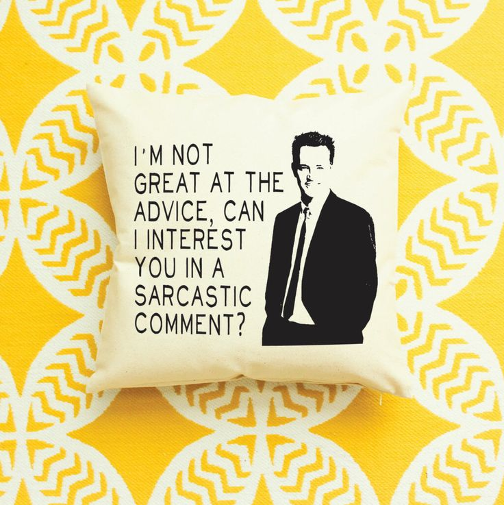 Friends: Chandler Bing Quote Pillow by AndersAttic on Etsy https://www.etsy.com/uk/listing/228596218/friends-chandler-bing-quote-pillow