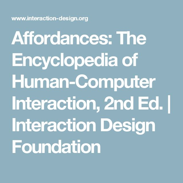 Affordances: The Encyclopedia of Human-Computer Interaction, 2nd Ed.   Interaction Design Foundation