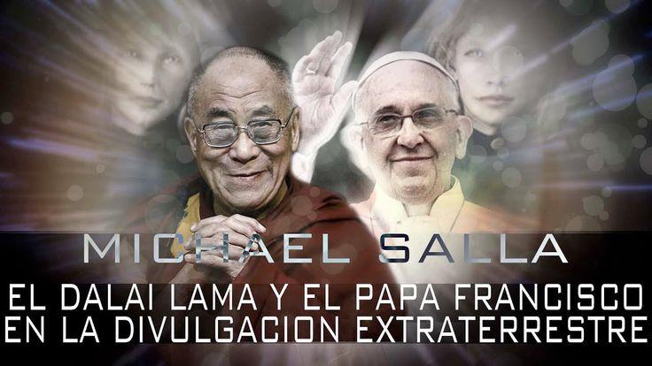 EL DALAI LAMA Y EL PAPA FRANCISCO EN LA REVELACIÓN EXTRATERRESTRE - MICH...