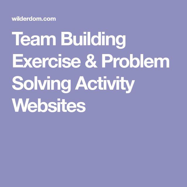 Team Building Exercise & Problem Solving Activity Websites