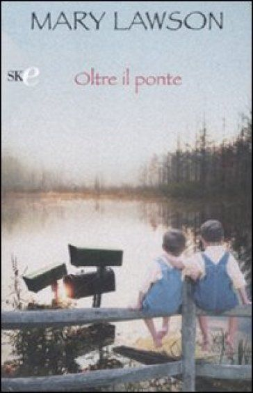 Oltre il ponte - Mary Lawson - Libri - InMondadori