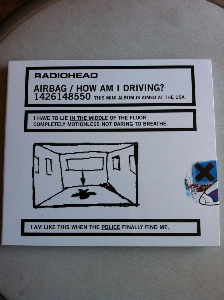 El año 1998 Radiohead edita otro EP titulado Airbag/How Am I Driving? donde se reunen todos los lados-b de OK Computer. Lo importé a medias con un amigo el año 1999 (él se quedó con el disco y yo con la caja). Recién lo pude renovar el año 2011 y conseguir el disco que sólo lo tenía copiado.
