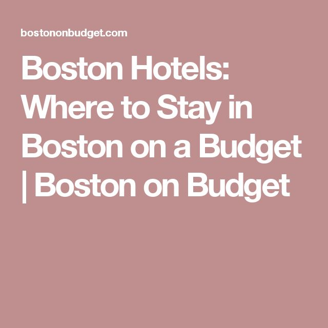 Boston Hotels: Where to Stay in Boston on a Budget | Boston on Budget