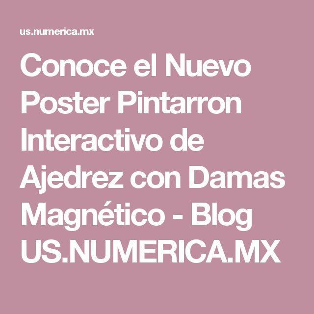 Conoce el Nuevo Poster Pintarron Interactivo de Ajedrez con Damas Magnético - Blog US.NUMERICA.MX