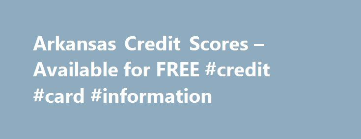 Arkansas Credit Scores – Available for FREE #credit #card #information http://credits.remmont.com/arkansas-credit-scores-available-for-free-credit-card-information/  #my free credit report # Free Credit Score: Start Here Phone Your Credit History Your credit history starts as soon as you first borrow money or apply for credit. When and how much money you borrowed and repaid, late payments…  Read moreThe post Arkansas Credit Scores – Available for FREE #credit #card #information appeared…