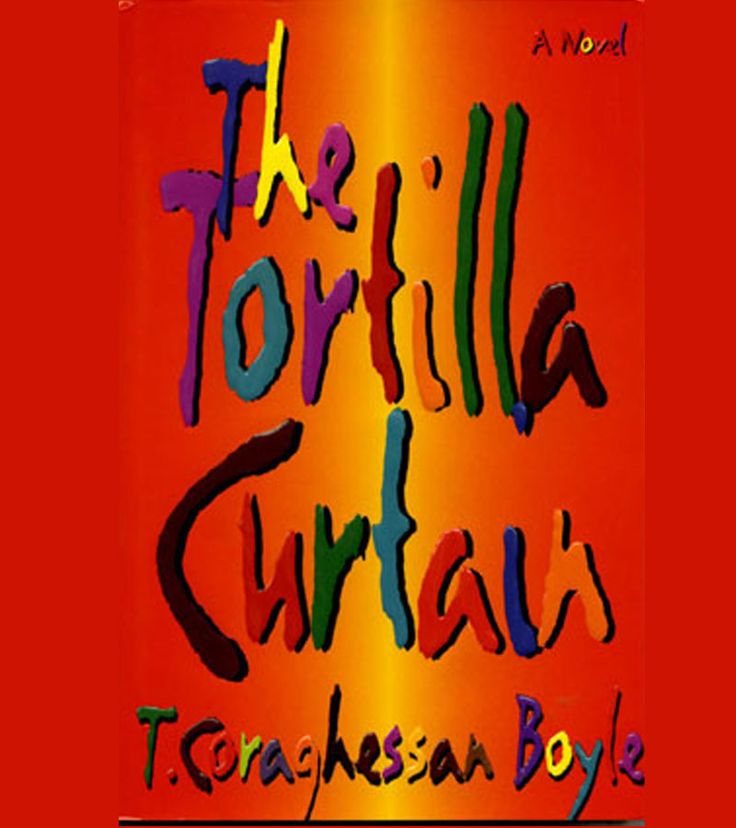 The Tortilla Curtain By T Coraghessan Boyle Beloved Book