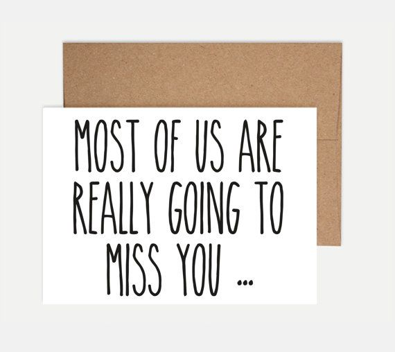 Funny Leaving Card - Most of us are really going to miss you - others just signed the card!