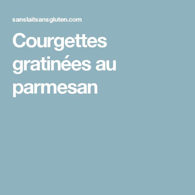 Courgettes gratinées au parmesan