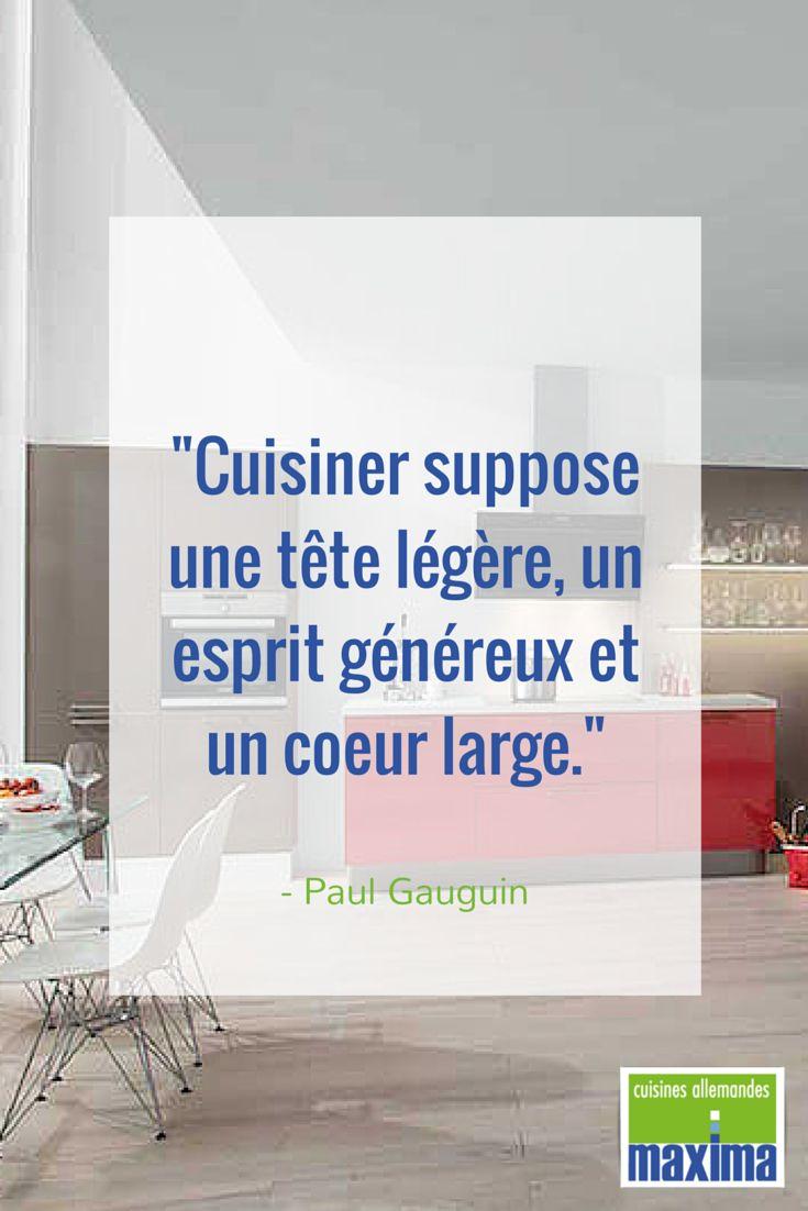 """""""Cuisiner suppose une tête légère, un esprit généreux et un coeur large."""" - Paul Gauguin #Cuisine #Art #Cuisiner"""