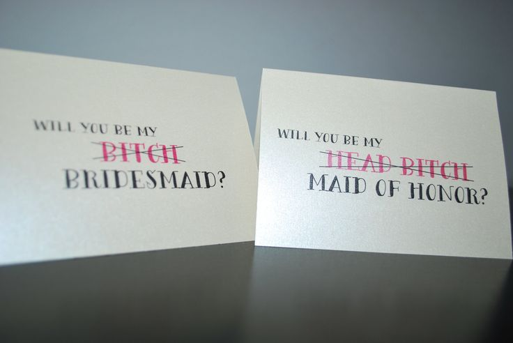 One Will You Be My Bitch Bridesmaid, Maid of Honor, Matron of Honor, Funny Bridal Party Card. $2.10, via Etsy.