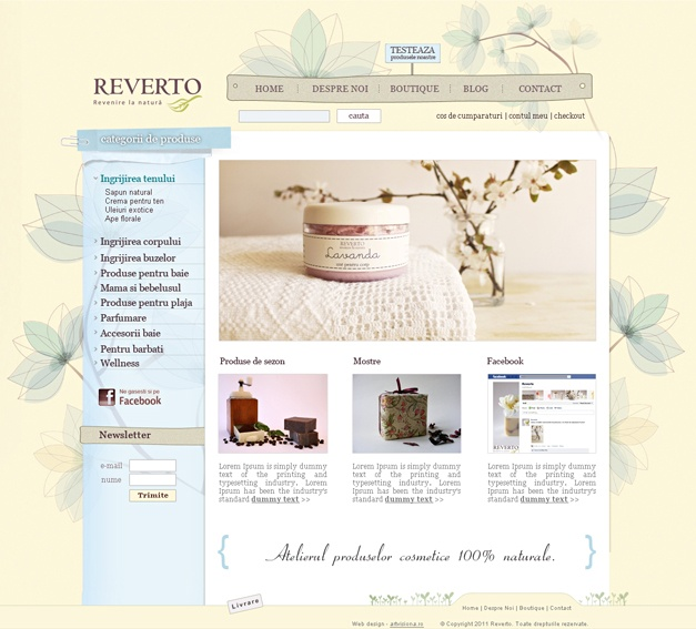 Redesign virtual store, selling 100% natural cosmetic products. Initially, reverto.ro site had a simple design with a powerful chromatic range. I redrew the whole site, starting from a subtle chromatic range, feminine with floral accents, turning the site into a pleasant environment in which you can relax and look for the products that suit you.