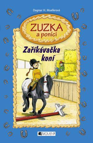 Zuzka a poníci – Zaříkávačka koní | www.fragment.cz