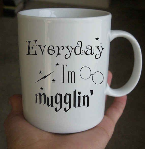 For the friend who has no shame. Everyday I'm mugglin mug. Order yours at Boardman Printing.