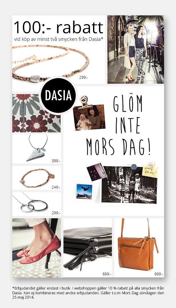 Mors Dag - 100:- rabatt vid köp av två smycken från Dasia. Erbjudandet gäller endast i butik. I webshoppen gäller 10% rabatt på alla smycken från Dasia. Gäller t.o.m. 25 maj 2014.