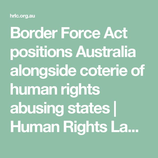 Border Force Act positions Australia alongside coterie of human rights abusing states | Human Rights Law Centre