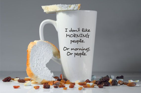 I don't like morning people latte mug-Coffee mug-Funny gift-Funny mugs-Custom mug-Funny gift ideas-Funny-Good morning-Funny latte mug