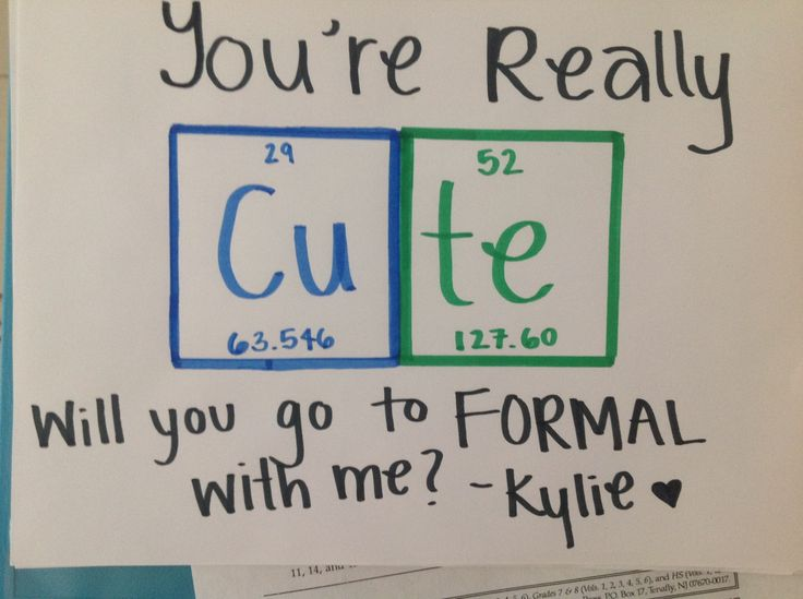You're really Cute, Will you go to Formal with me? Girls ask guys formal
