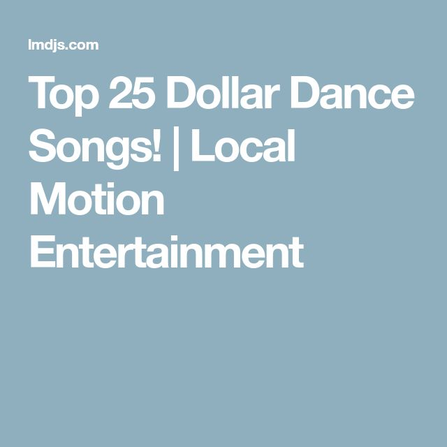 Top 25 Dollar Dance Songs! | Local Motion Entertainment
