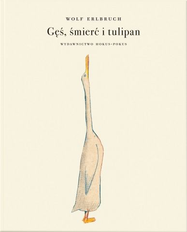 Gęś, śmierć i tulipan - HOKUS-POKUS