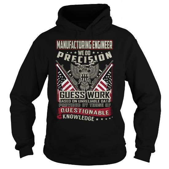 Manufacturing Engineer Job Title T Shirts, Hoodie Sweatshirts