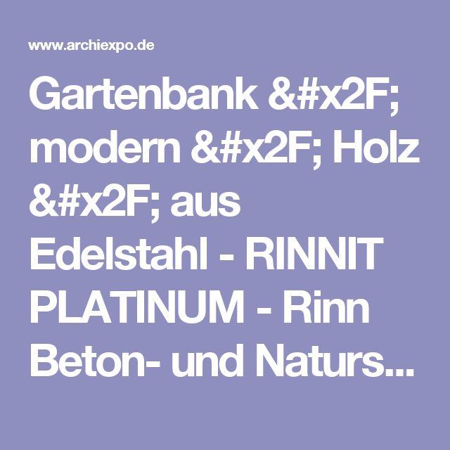 Gartenbank / Modern / Holz / Aus Edelstahl   RINNIT PLATINUM   Rinn Beton   Und