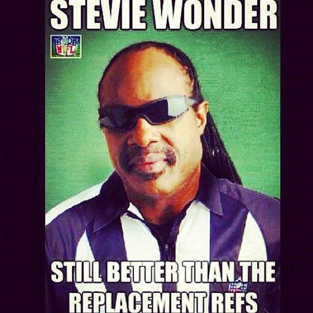Stevie Wonder would probably be a better #nfl #referee #steviewonder #football #mondaynignt - http://absurdpics.com/funny/stevie-wonder-would-probably-be-a-better-nfl-referee-steviewonder-football-mondaynignt/